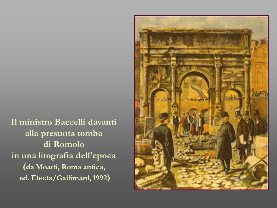 Il ministro Baccelli davanti alla presunta tomba di Romolo in una litografia dell'epoca ( da Moatti, Roma antica, ed. Electa/Gallimard, 1992 )