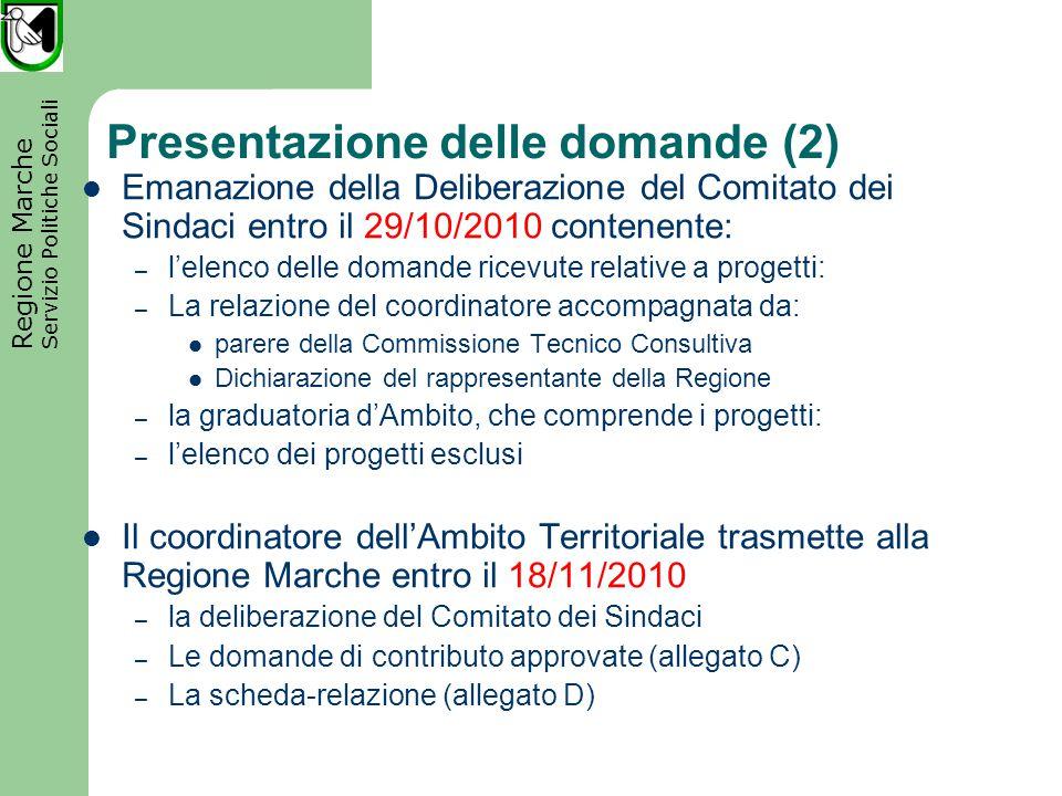 Regione Marche Servizio Politiche Sociali Presentazione delle domande (3) Gli elaborati tecnici non vanno inviati in Regione