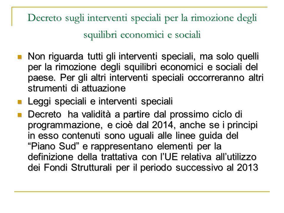 Decreto sugli interventi speciali per la rimozione degli squilibri economici e sociali Non riguarda tutti gli interventi speciali, ma solo quelli per la rimozione degli squilibri economici e sociali del paese.