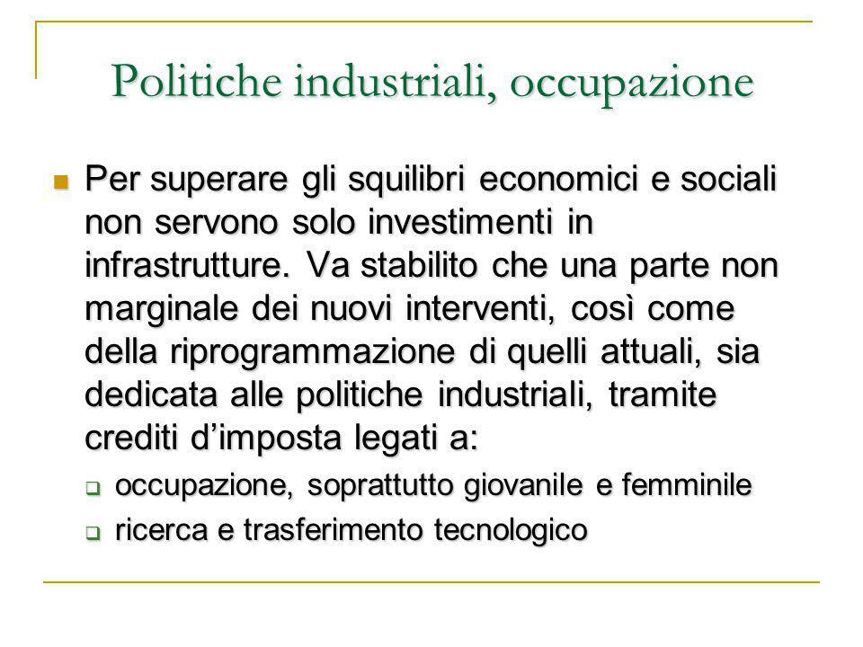 Politiche industriali, occupazione Per superare gli squilibri economici e sociali non servono solo investimenti in infrastrutture.