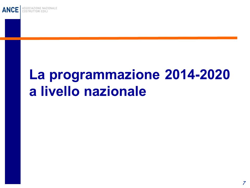 La nuova programmazione 2014-2020 in Italia 8  Tra fondi strutturali e FAS, sono previsti finanziamenti complessivi per 111 miliardi di euro nel periodo 2014-2020  Circa il 75% di risorse destinate al sud ma crescono le risorse destinate alle Regioni del Centro-Nord  Grande opportunità per rilanciare l'economia ed il settore delle costruzioni, anche per l'attenzione rivolta al tema delle città