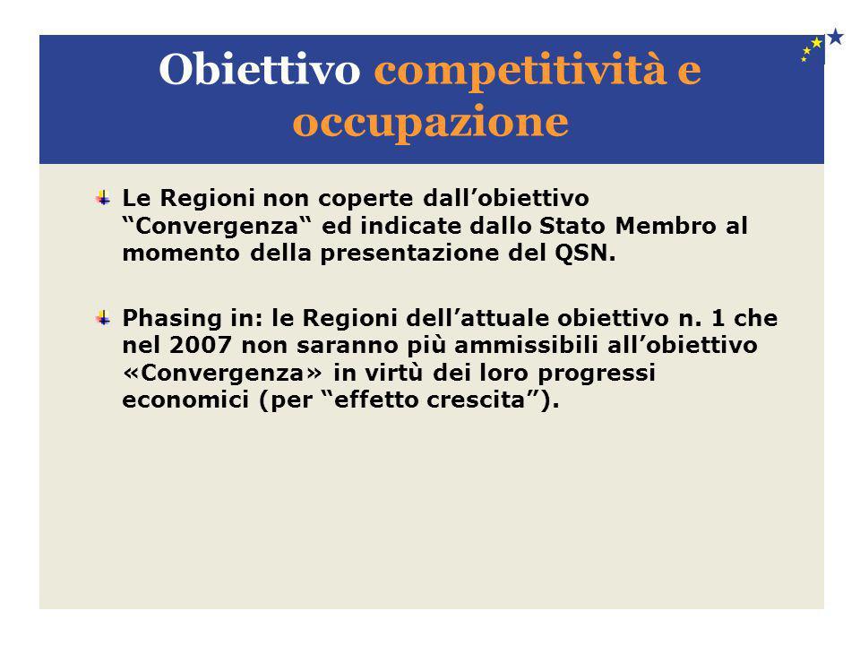 """Obiettivo competitività e occupazione Le Regioni non coperte dall'obiettivo """"Convergenza"""" ed indicate dallo Stato Membro al momento della presentazion"""