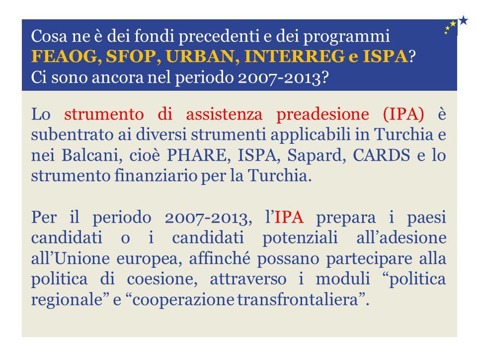 Lo strumento di assistenza preadesione (IPA) è subentrato ai diversi strumenti applicabili in Turchia e nei Balcani, cioè PHARE, ISPA, Sapard, CARDS e