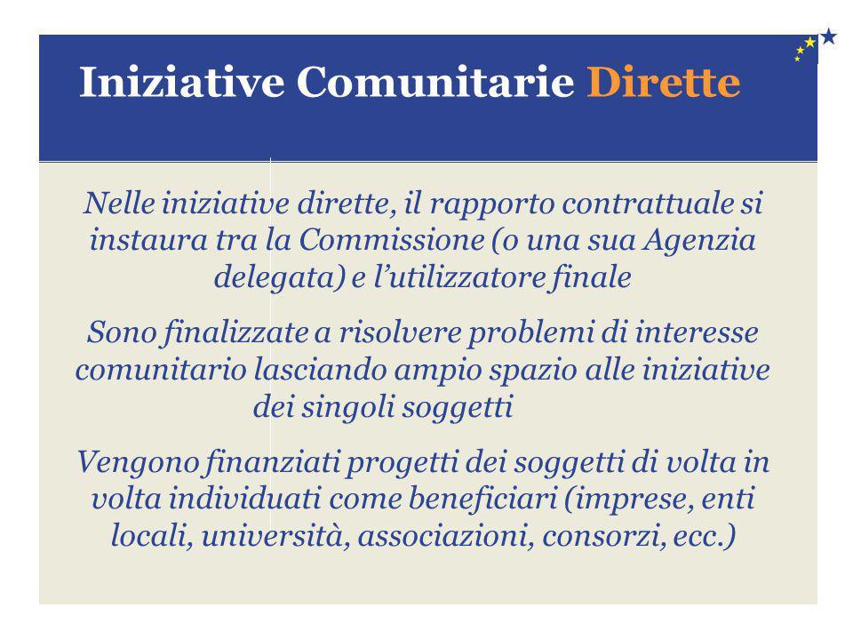 Iniziative Comunitarie Dirette Nelle iniziative dirette, il rapporto contrattuale si instaura tra la Commissione (o una sua Agenzia delegata) e l'util
