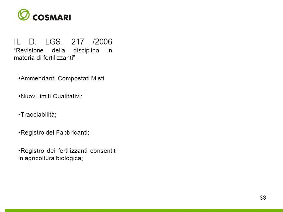 """33 IL D. LGS. 217 /2006 """"Revisione della disciplina in materia di fertilizzanti"""" Ammendanti Compostati Misti Nuovi limiti Qualitativi; Tracciabilità;"""