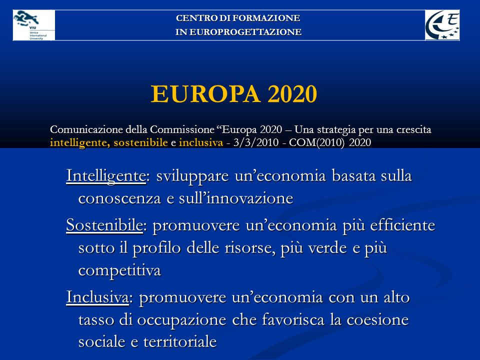 """EUROPA 2020 Comunicazione della Commissione """"Europa 2020 – Una strategia per una crescita intelligente, sostenibile e inclusiva - 3/3/2010 - COM(2010)"""