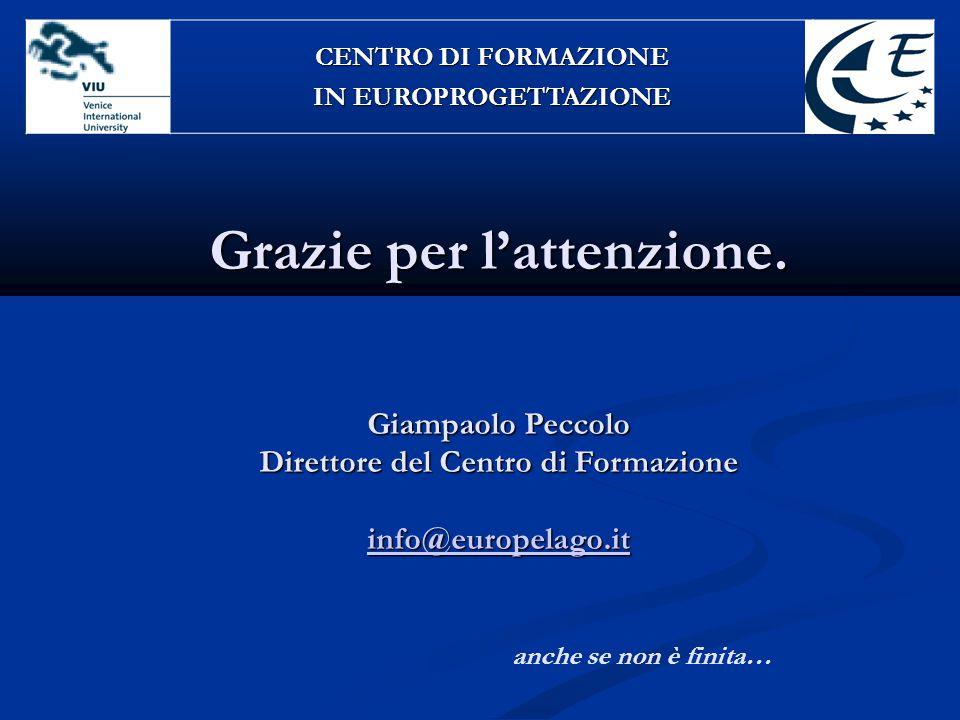 Grazie per l'attenzione. Giampaolo Peccolo Direttore del Centro di Formazione info@europelago.it Grazie per l'attenzione. Giampaolo Peccolo Direttore