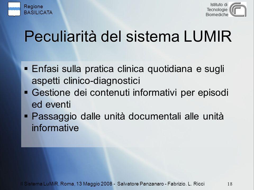 Regione BASILICATA Istituto di Tecnologie Biomediche Peculiarità del sistema LUMIR  Enfasi sulla pratica clinica quotidiana e sugli aspetti clinico-d