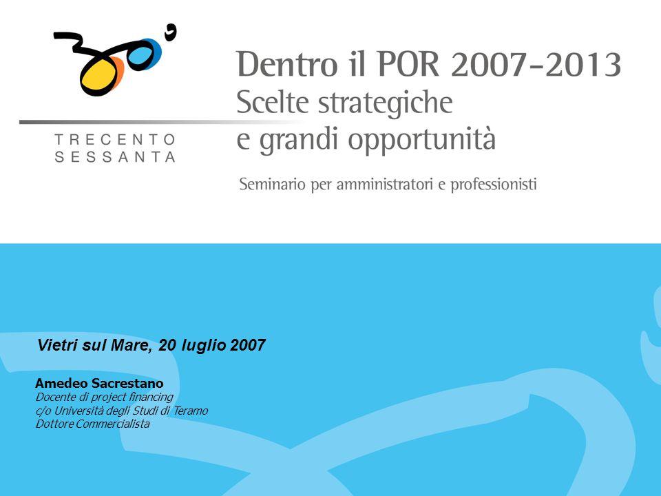 Amedeo Sacrestano Docente di project financing c/o Università degli Studi di Teramo Dottore Commercialista Vietri sul Mare, 20 luglio 2007