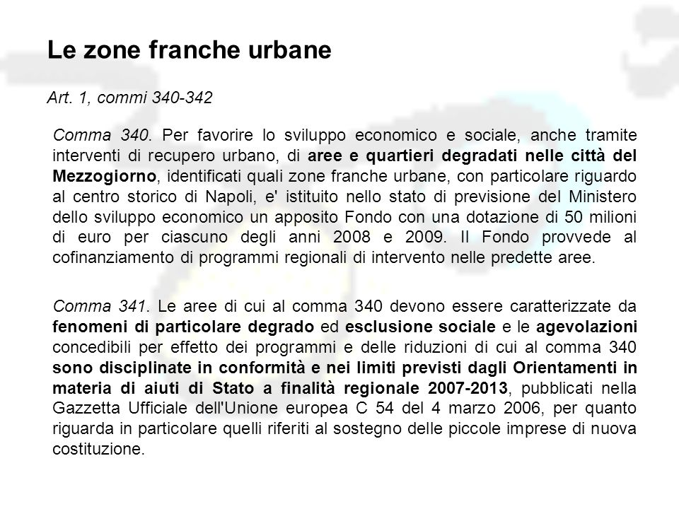 Le zone franche urbane Art. 1, commi 340-342 Comma 340.