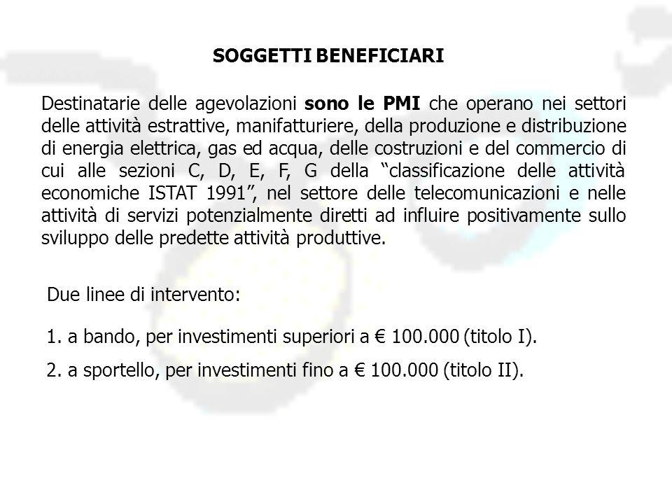 Due linee di intervento: 1. a bando, per investimenti superiori a € 100.000 (titolo I).