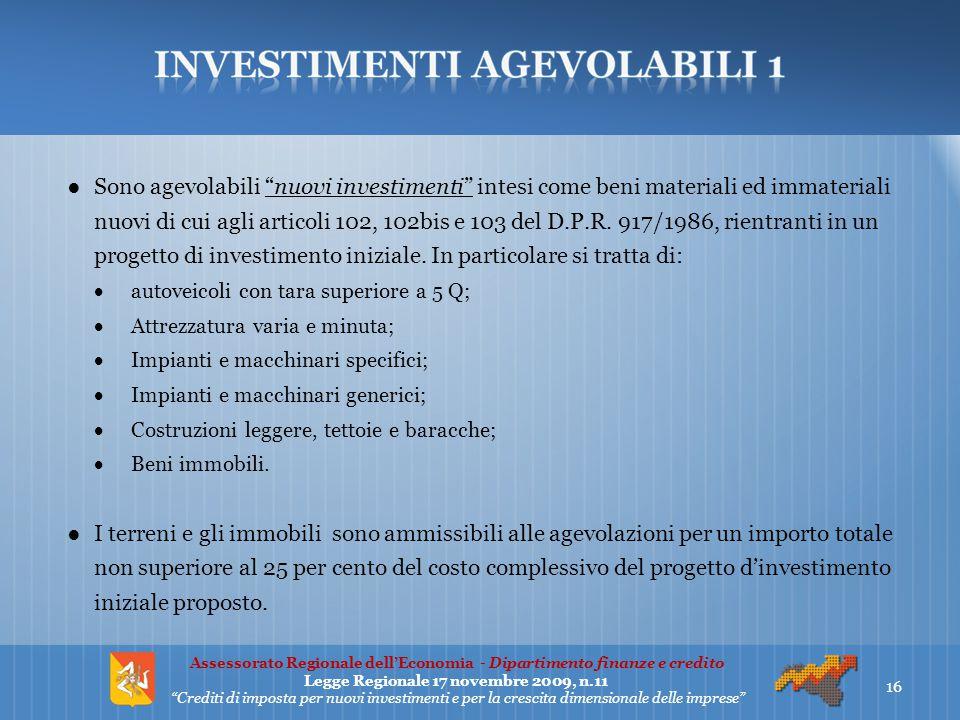 """●Sono agevolabili """"nuovi investimenti"""" intesi come beni materiali ed immateriali nuovi di cui agli articoli 102, 102bis e 103 del D.P.R. 917/1986, rie"""