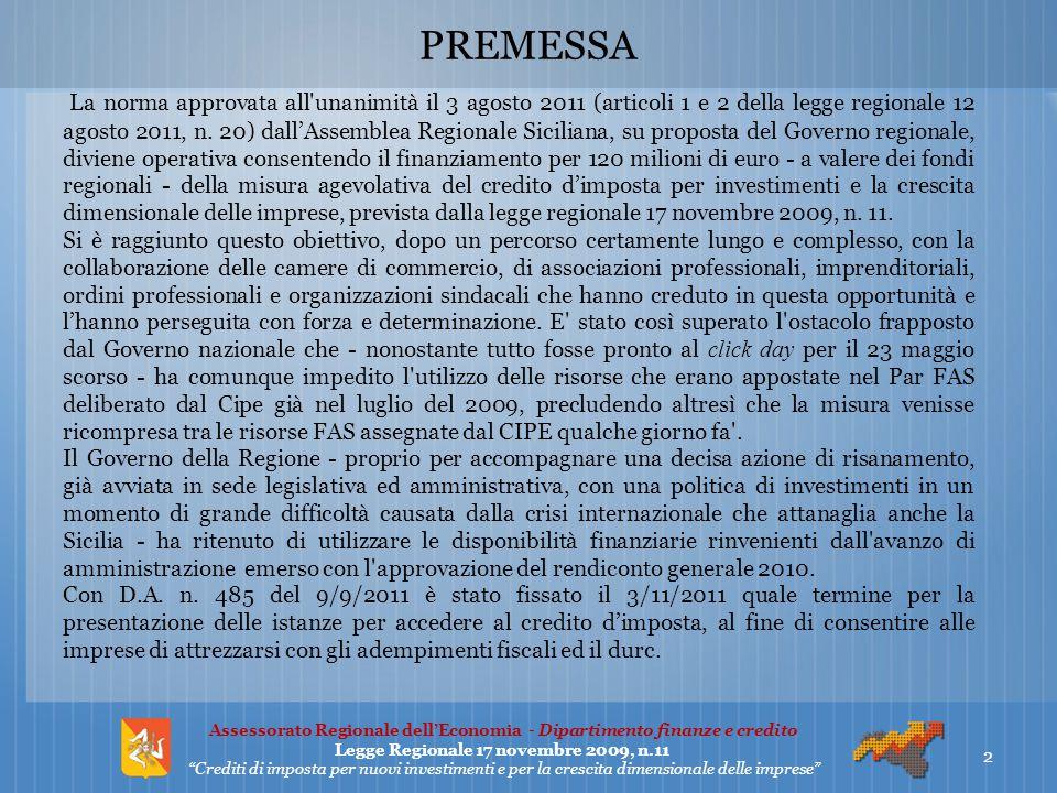 PREMESSA La norma approvata all'unanimità il 3 agosto 2011 (articoli 1 e 2 della legge regionale 12 agosto 2011, n. 20) dall'Assemblea Regionale Sicil