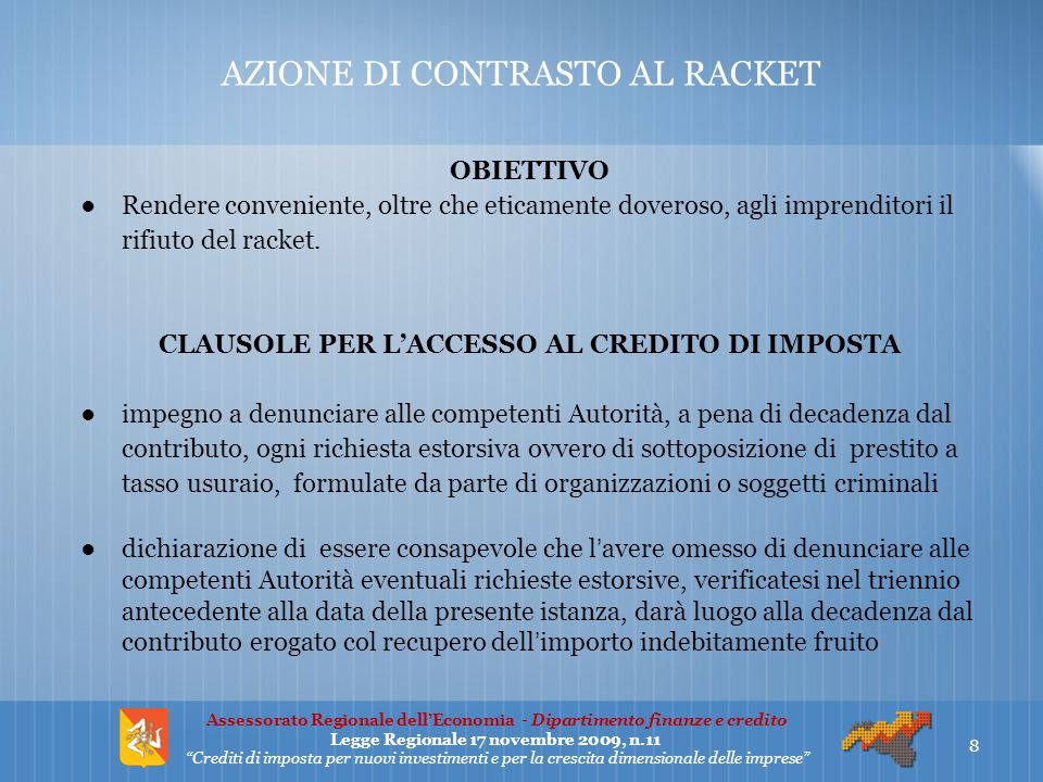 AZIONE DI CONTRASTO AL RACKET OBIETTIVO ●Rendere conveniente, oltre che eticamente doveroso, agli imprenditori il rifiuto del racket. CLAUSOLE PER L'A