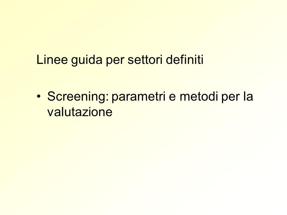 Linee guida per settori definiti Screening: parametri e metodi per la valutazione