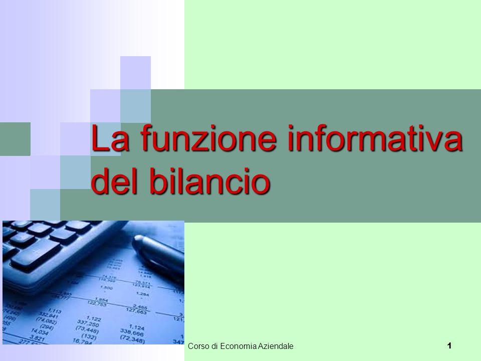 Corso di Economia Aziendale 1 La funzione informativa del bilancio