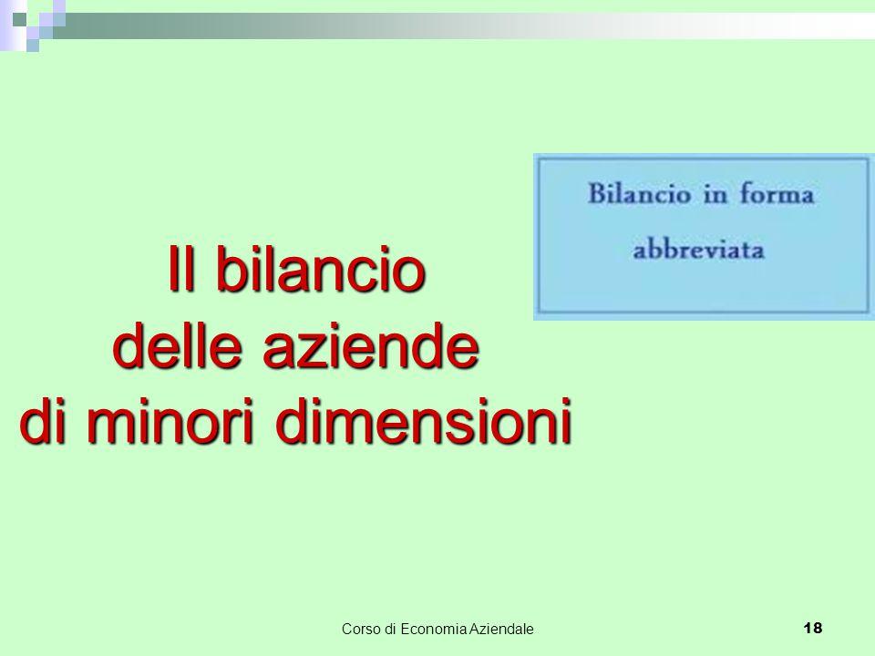 Corso di Economia Aziendale 18 Il bilancio delle aziende di minori dimensioni