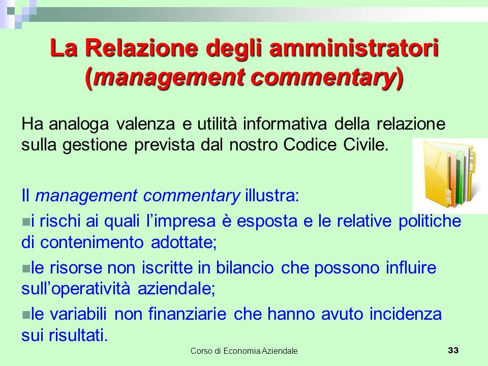 La Relazione degli amministratori (management commentary) Ha analoga valenza e utilità informativa della relazione sulla gestione prevista dal nostro