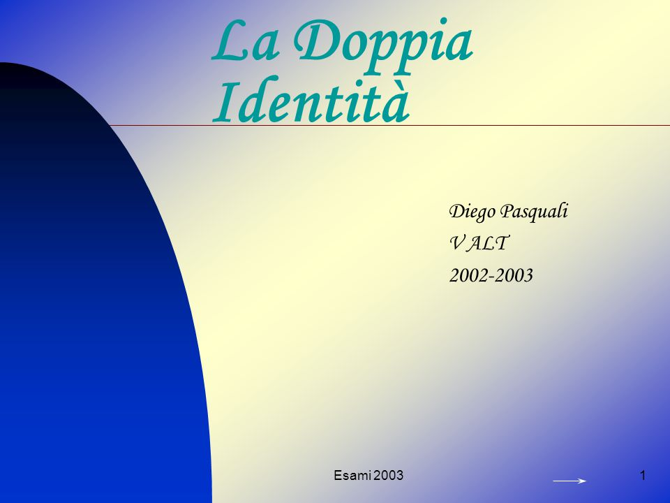 Esami 20031 La Doppia Identità Diego Pasquali V ALT 2002-2003