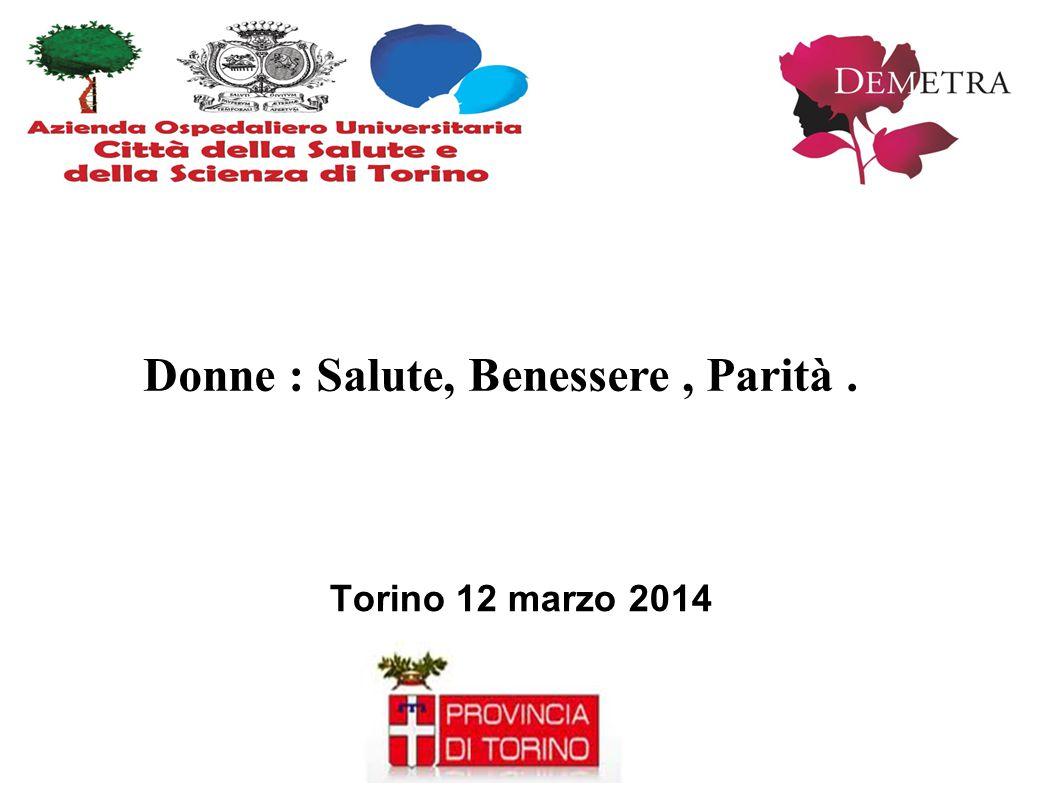Torino 12 marzo 2014 Donne : Salute, Benessere, Parità.