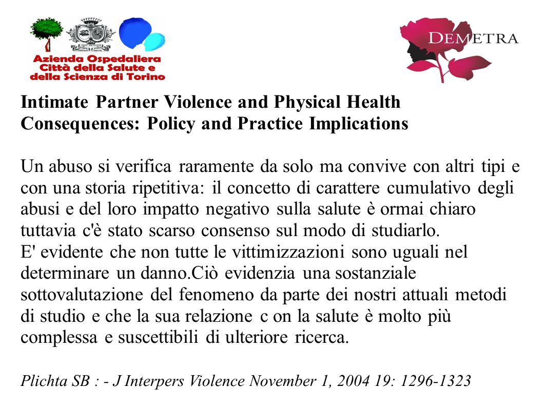 Intimate Partner Violence and Physical Health Consequences: Policy and Practice Implications Un abuso si verifica raramente da solo ma convive con alt