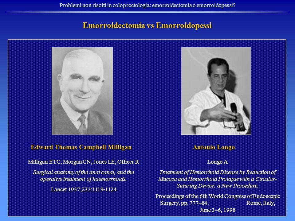 Emorroidectomia: tecnica APERTA (Milligan-Morgan, 1937) A partire dalla metà degli anni cinquanta diverse varianti tecniche sono state proposte al fine di ridurre il discomfort postoperatorio.