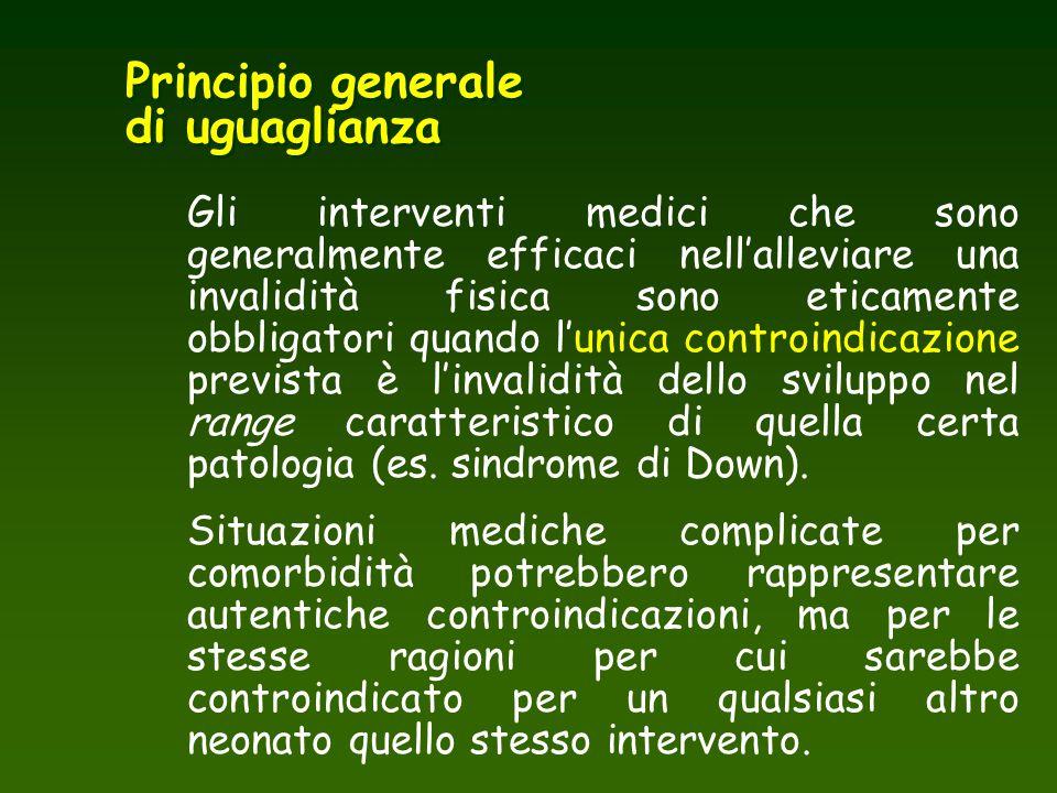 Principio generale di uguaglianza Gli interventi medici che sono generalmente efficaci nell'alleviare una invalidità fisica sono eticamente obbligator