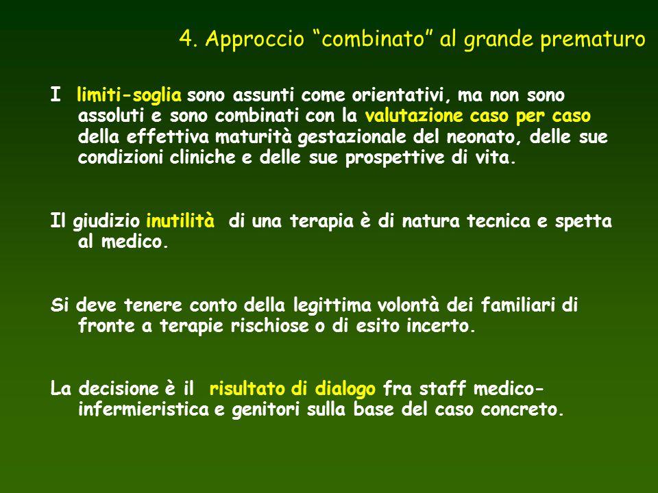 """4. Approccio """"combinato"""" al grande prematuro I limiti-soglia sono assunti come orientativi, ma non sono assoluti e sono combinati con la valutazione c"""
