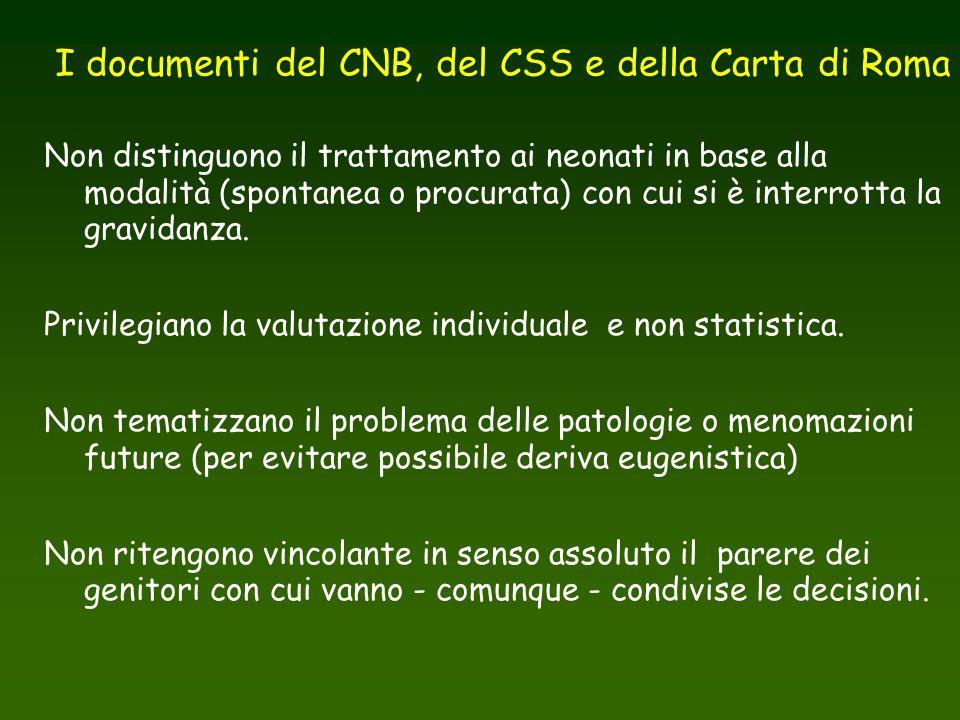 I documenti del CNB, del CSS e della Carta di Roma Non distinguono il trattamento ai neonati in base alla modalità (spontanea o procurata) con cui si