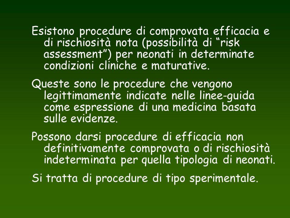 """Esistono procedure di comprovata efficacia e di rischiosità nota (possibilità di """"risk assessment"""") per neonati in determinate condizioni cliniche e m"""