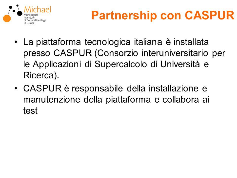 Partnership con CASPUR La piattaforma tecnologica italiana è installata presso CASPUR (Consorzio interuniversitario per le Applicazioni di Supercalcolo di Università e Ricerca).