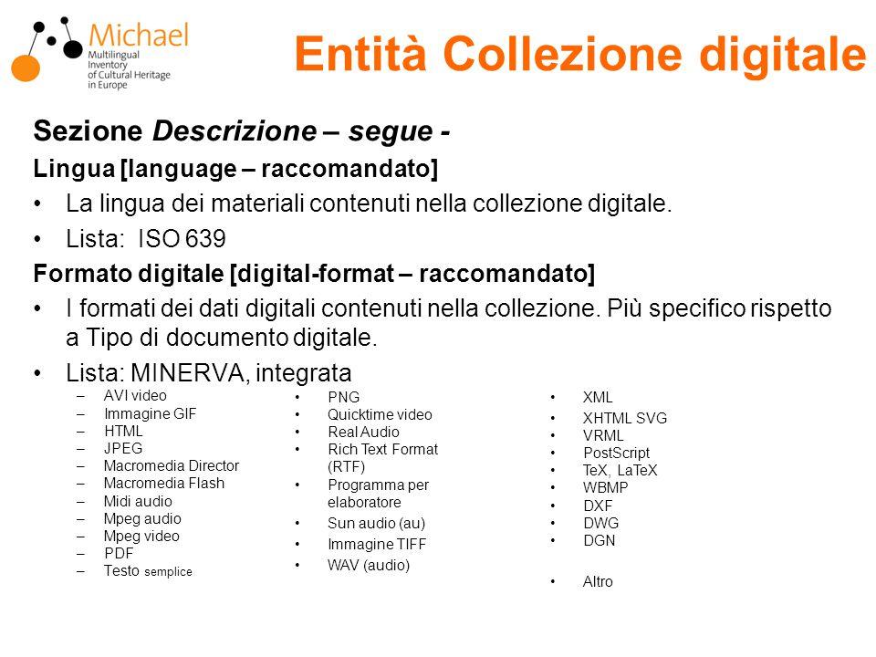 Entità Collezione digitale Sezione Descrizione – segue - Lingua [language – raccomandato] La lingua dei materiali contenuti nella collezione digitale.