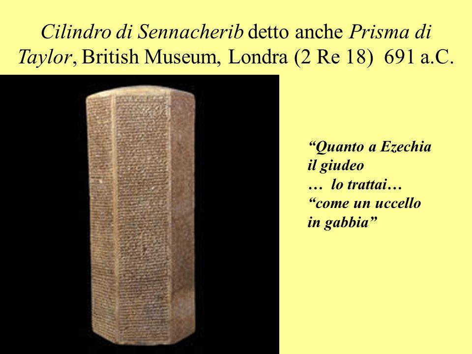 Cilindro di Sennacherib detto anche Prisma di Taylor, British Museum, Londra (2 Re 18) 691 a.C.