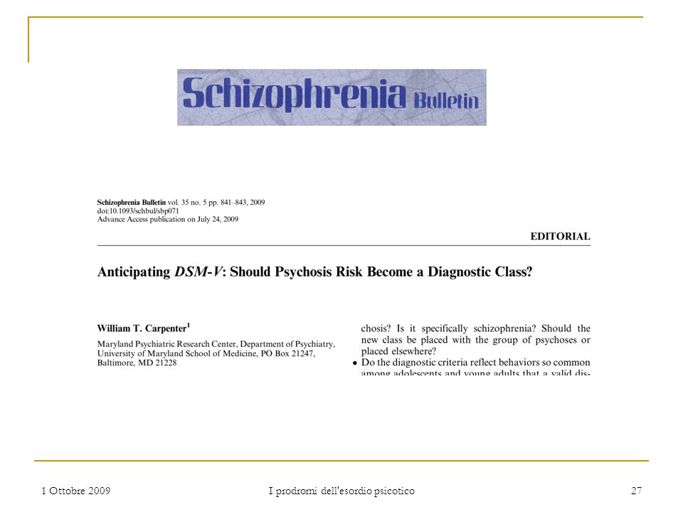 1 Ottobre 2009 I prodromi dell'esordio psicotico 27