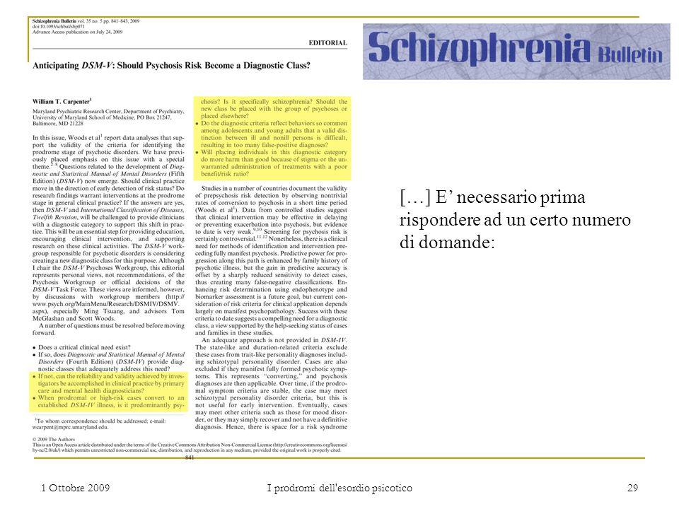 1 Ottobre 2009 I prodromi dell'esordio psicotico 29 […] E' necessario prima rispondere ad un certo numero di domande: