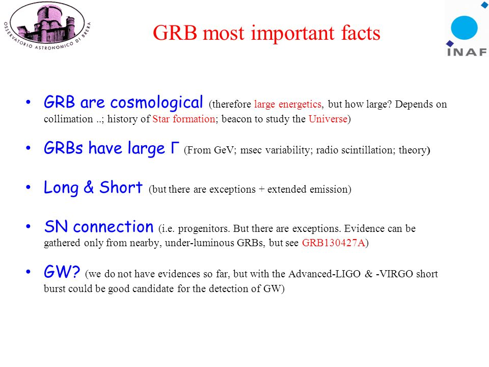GRB most important facts GRB are cosmological (therefore large energetics, but how large.