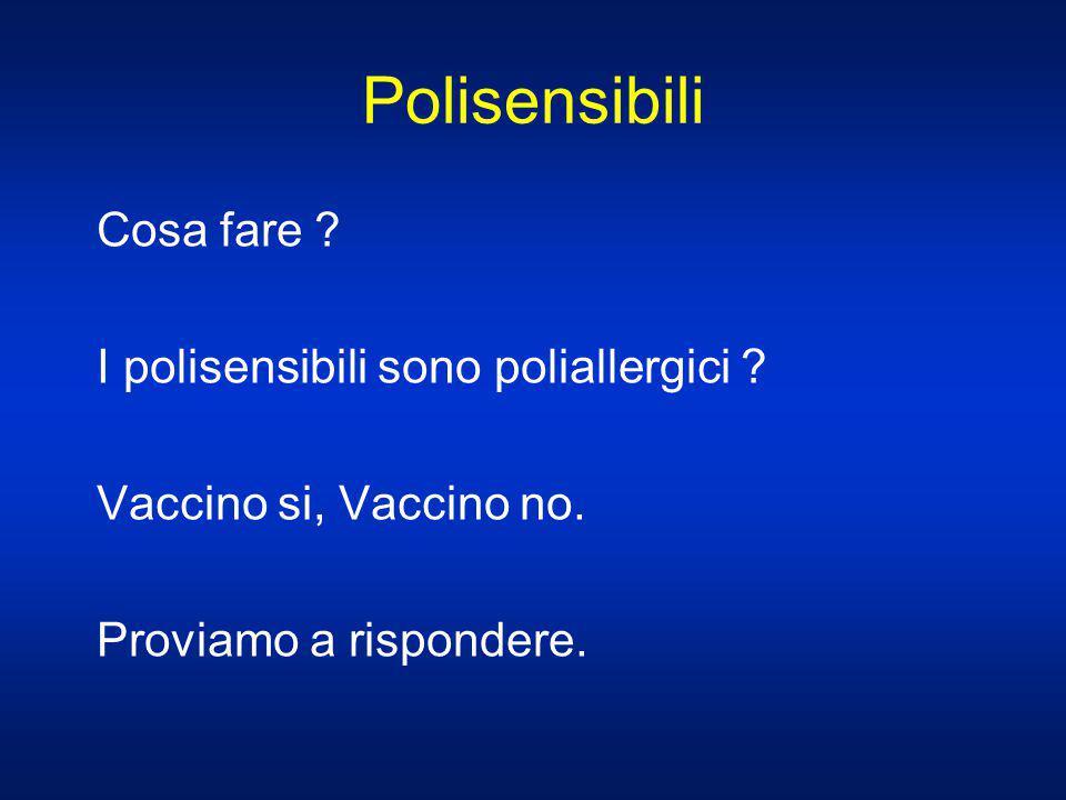 Polisensibili Cosa fare ? I polisensibili sono poliallergici ? Vaccino si, Vaccino no. Proviamo a rispondere.