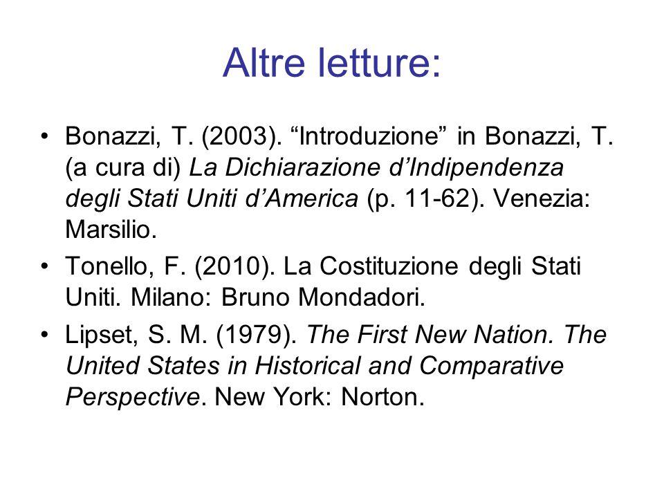 """Altre letture: Bonazzi, T. (2003). """"Introduzione"""" in Bonazzi, T. (a cura di) La Dichiarazione d'Indipendenza degli Stati Uniti d'America (p. 11-62). V"""