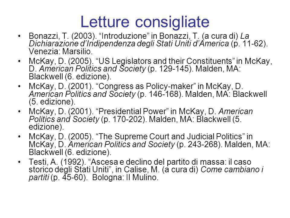 "Letture consigliate Bonazzi, T. (2003). ""Introduzione"" in Bonazzi, T. (a cura di) La Dichiarazione d'Indipendenza degli Stati Uniti d'America (p. 11-6"