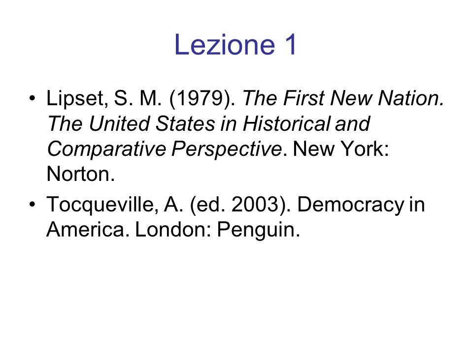 Lezione 1 Lipset, S.M. (1979). The First New Nation.