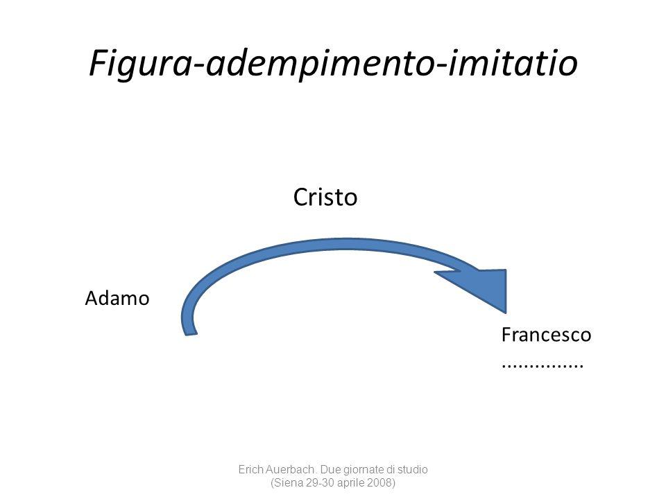 Figura-adempimento-imitatio Cristo Erich Auerbach. Due giornate di studio (Siena 29-30 aprile 2008) Adamo Francesco...............