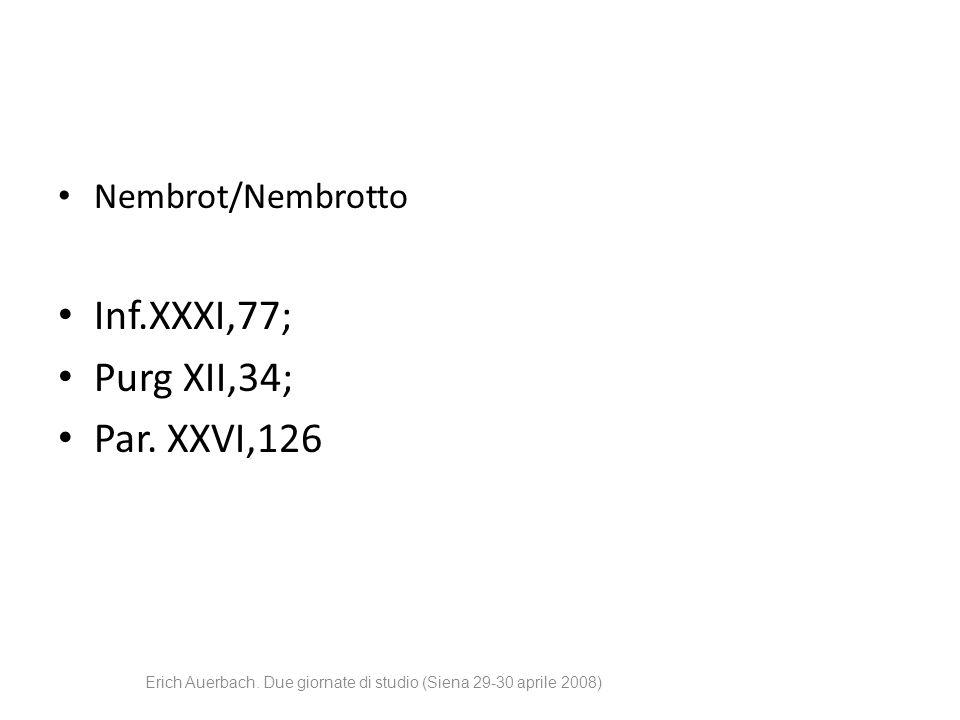 Nembrot/Nembrotto Inf.XXXI,77; Purg XII,34; Par. XXVI,126 Erich Auerbach. Due giornate di studio (Siena 29-30 aprile 2008)