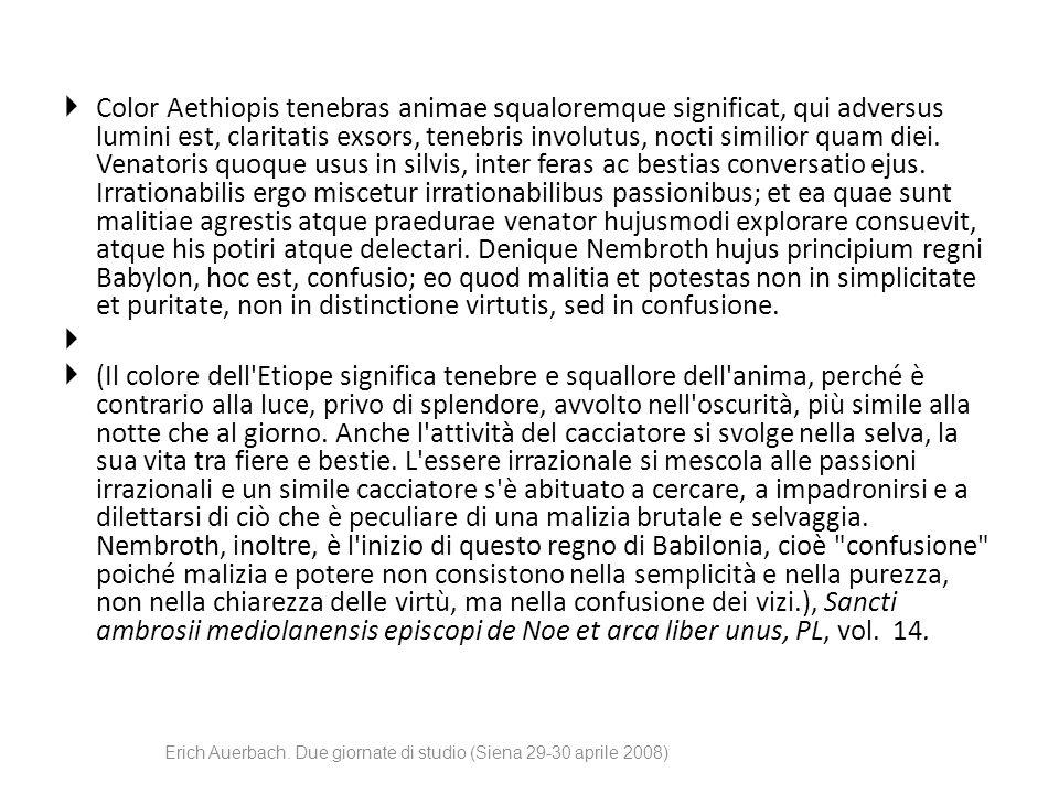  Color Aethiopis tenebras animae squaloremque significat, qui adversus lumini est, claritatis exsors, tenebris involutus, nocti similior quam diei. V