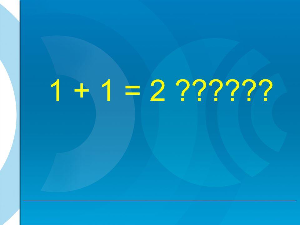 1 + 1 = 2 ??????