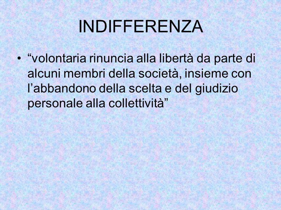 volontaria rinuncia alla libertà da parte di alcuni membri della società, insieme con l'abbandono della scelta e del giudizio personale alla collettività