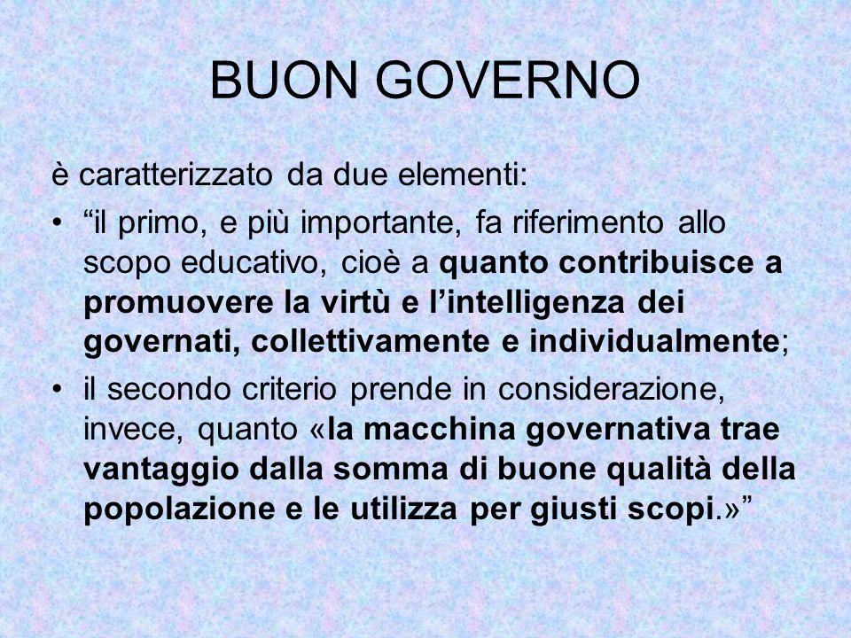 """BUON GOVERNO è caratterizzato da due elementi: """"il primo, e più importante, fa riferimento allo scopo educativo, cioè a quanto contribuisce a promuove"""