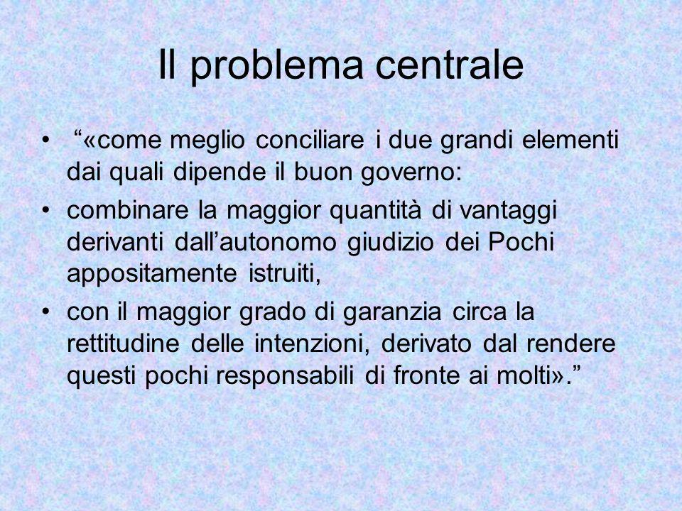 """Il problema centrale """"«come meglio conciliare i due grandi elementi dai quali dipende il buon governo: combinare la maggior quantità di vantaggi deriv"""