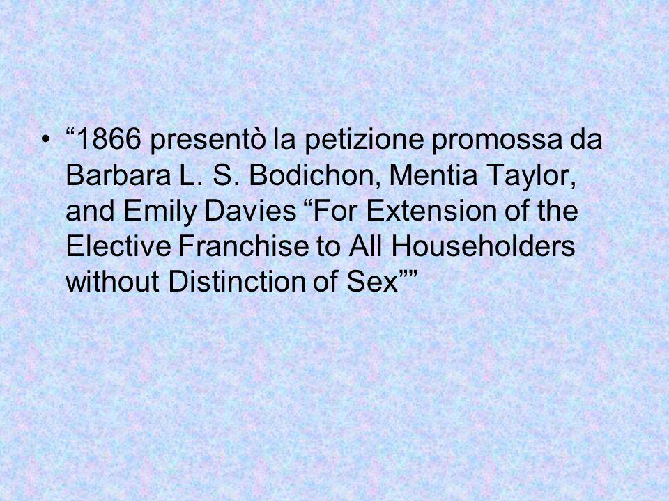 """""""1866 presentò la petizione promossa da Barbara L. S. Bodichon, Mentia Taylor, and Emily Davies """"For Extension of the Elective Franchise to All Househ"""
