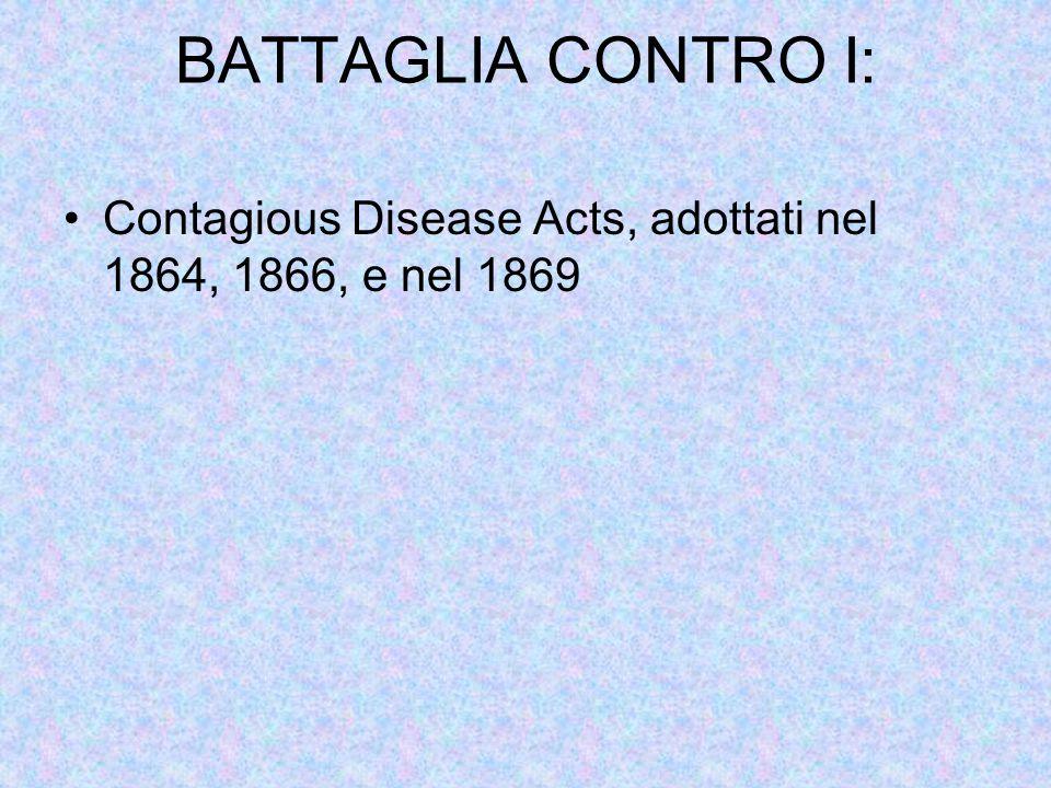 BATTAGLIA CONTRO I: Contagious Disease Acts, adottati nel 1864, 1866, e nel 1869