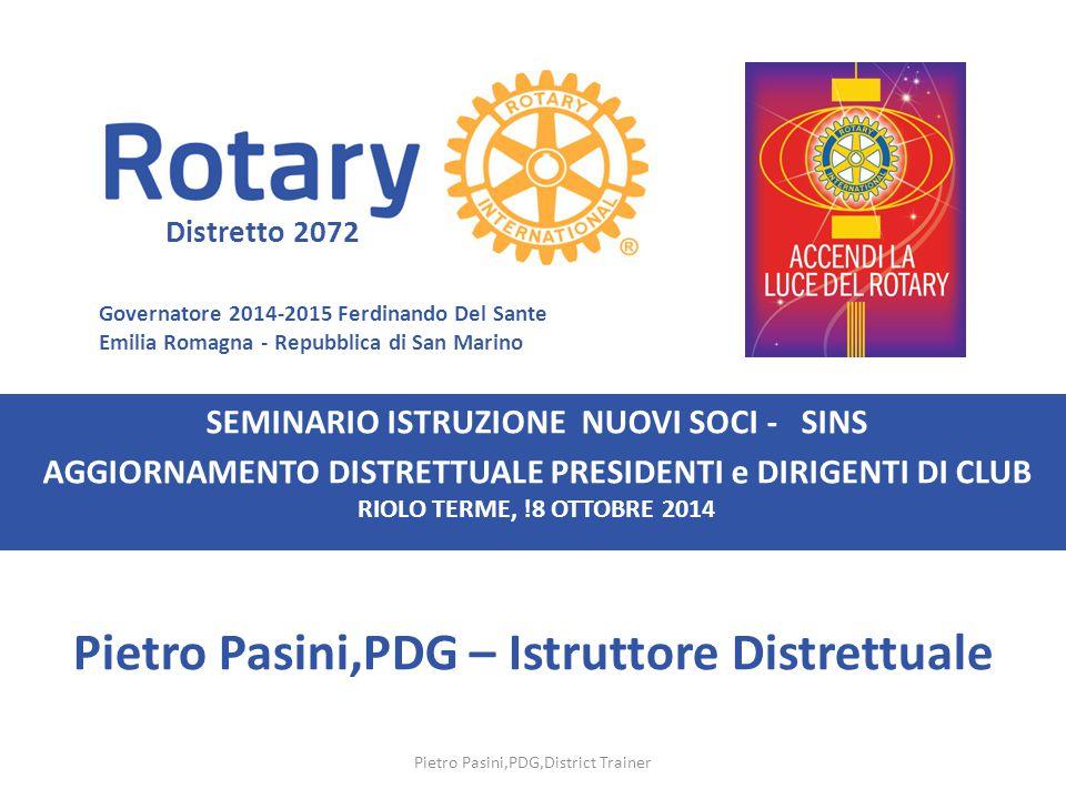 52 Evento SINS-ADPD Luogo RIOLO TERME Data 18 OTTOBRE 2014 Questionario conclusivo per i *Nuovi Soci: *Rotariani entrati in un Rotary Club da due anni : Valeva la pena di essere qui oggi .